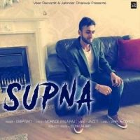 Supna Is The Single Track By Singer Deep Natt.Lyrics Of This Song Has Been Penned By Morinde Wala Raj & Music Of This Song Has Been Given By Jazz T.