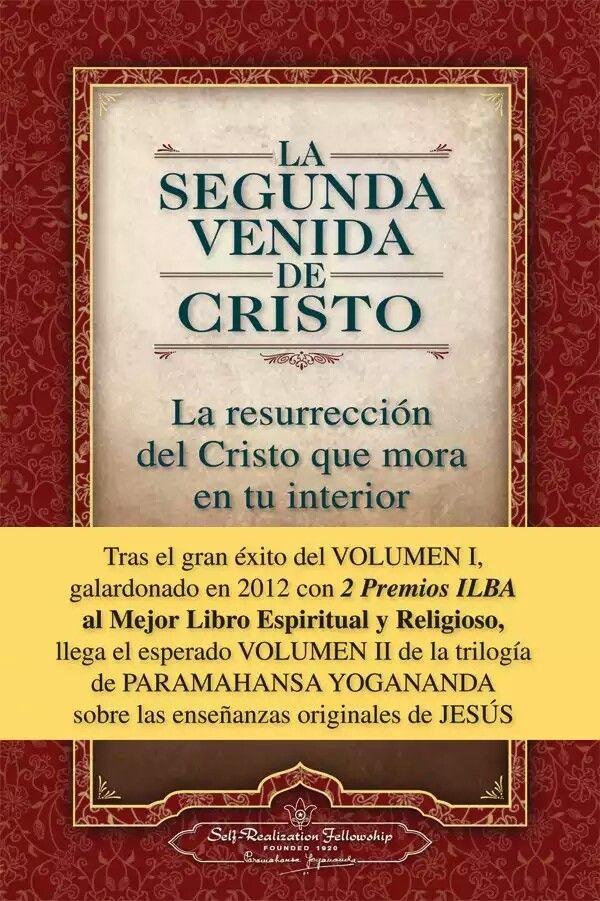 Ahora estoy leyendo La Segunda Venida de Cristo Volumen II de Paramahansa Yogananda