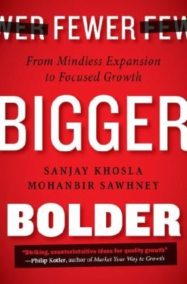 """Khosla, Sanjay. """"Fewer, bigger, bolder : from mindless expansion to focused growth"""".  London : Portfolio Penguin, 2014. Location: 11.22-KHO IESE Library Barcelona"""
