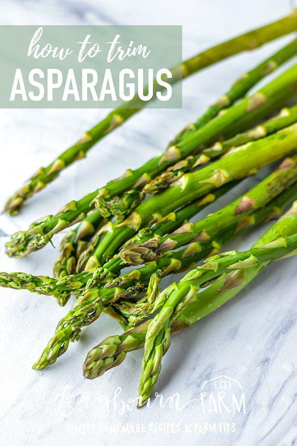 How To Trim Asparagus Longbourn Farm Asparagus Greens Recipe Eat Veggies