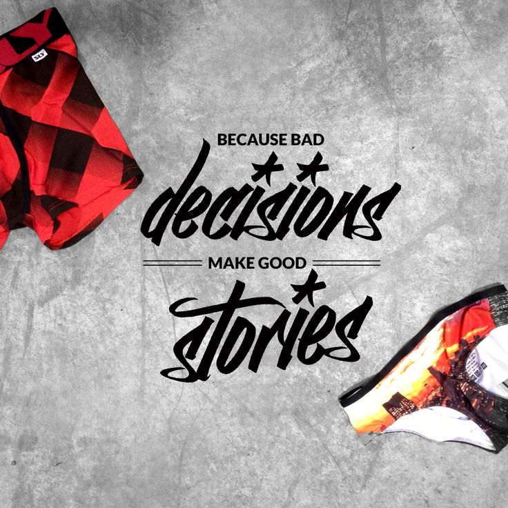Because Bad Decisions do Make Good Stories ;)