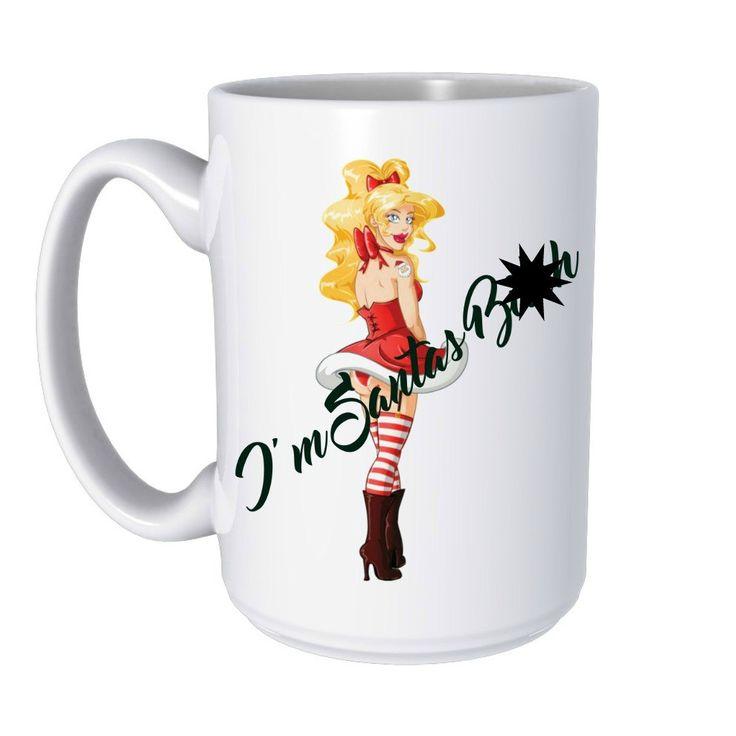 I'm Santas B%&#h!  Funny Christmas Mug, Pretty Girl, Naughty Santa, Custom mug, personalized by ForYouByRose on Etsy