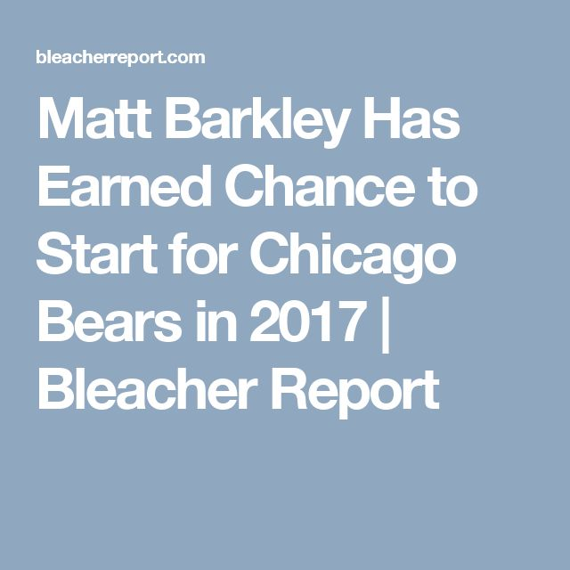 Matt Barkley Has Earned Chance to Start for Chicago Bears in 2017 | Bleacher Report