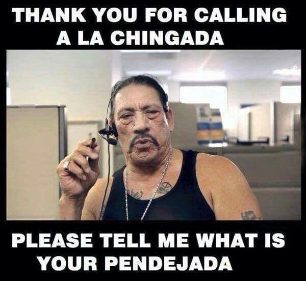 A La Chingada Your Pendejada | Mexican Humor Quotes ...