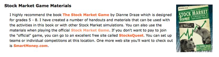 Read the Stock Market Game with your class and do a stock market simulation. Transaction worksheet: http://www.lauracandler.com/filecabinet/socialstudies/transactions.pdf Company research: http://www.lauracandler.com/filecabinet/socialstudies/research.pdf Exxon example: http://www.lauracandler.com/filecabinet/socialstudies/stockshow.pdf Stock Market vocab: http://www.lauracandler.com/filecabinet/socialstudies/stockcon.pdf Reflection: http://www.lauracandler.com/filecabinet/socialstudies/Sto