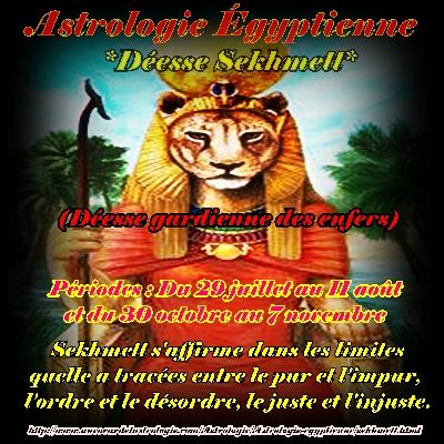 *SEKHMETT* Signe Sekhmett Périodes : Du 29 juillet au 11 août et du 30 octobre au 7 novembre Déesse gardienne des enfers.