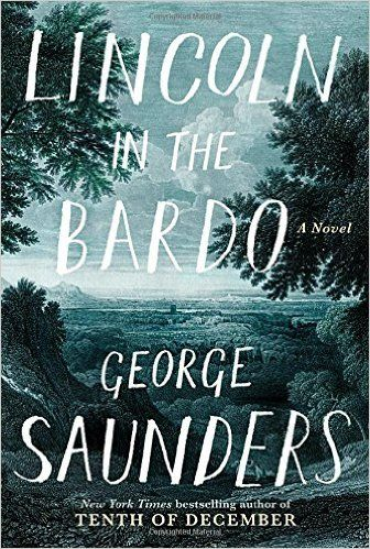 104 best books from the ny times best seller list images on lincoln in the bardo a novel ebook hacked lincoln in the bardo a novel by george saunders author february the civil war is short of what one year old fandeluxe Images
