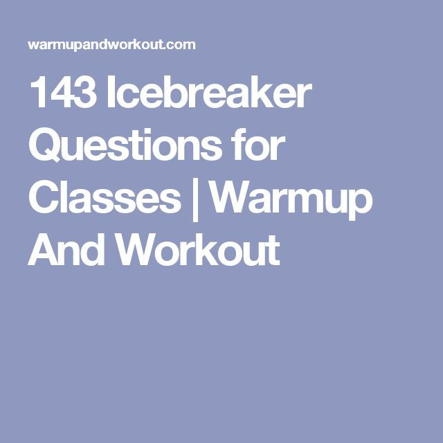 143 Icebreaker Questions for Classes | Warmup And Workout