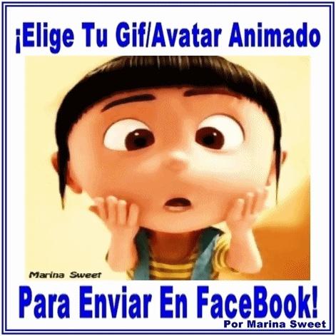 ¡Elige Tu Gif/Avatar Animado Para Enviar a Tus Amigos En Facebook! Clica la imagén para visitarme