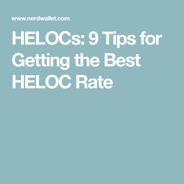 HELOCs: 9 Tips for Getting the Best HELOC Rate