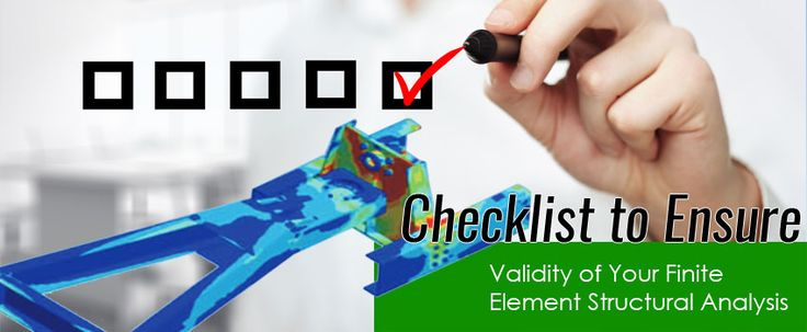 Checklist to Ensure Validity of Your Finite Element Structural Analysis
