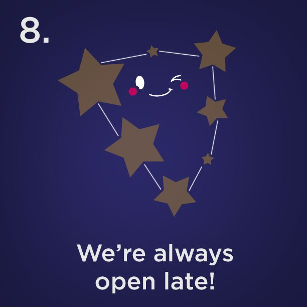 Reasons #8 - We're always open late!