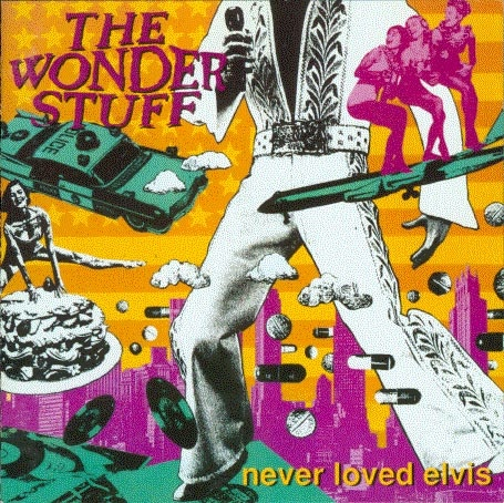 The Wonder Stuff - Never Loved Elvis (1991)