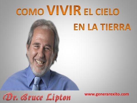 COMO VIVIR EL CIELO EN LA TIERRA_Dr Bruce H Lipton - AudioLibros de Auotayuda - YouTube