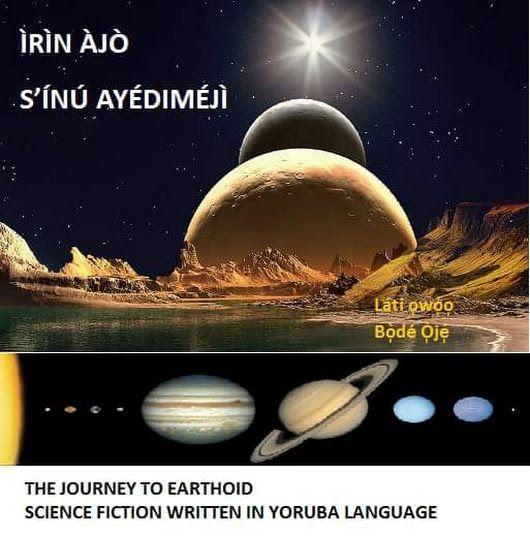 ##Book Alert The book is out at last! Science fiction written in Yorùbá language from A to Z. The title of the book is: ÌRÌN ÀJÒ S'ÍNÚ AYÉDIMÉJÌ.  Syno... - Shanks Konsult - Google+