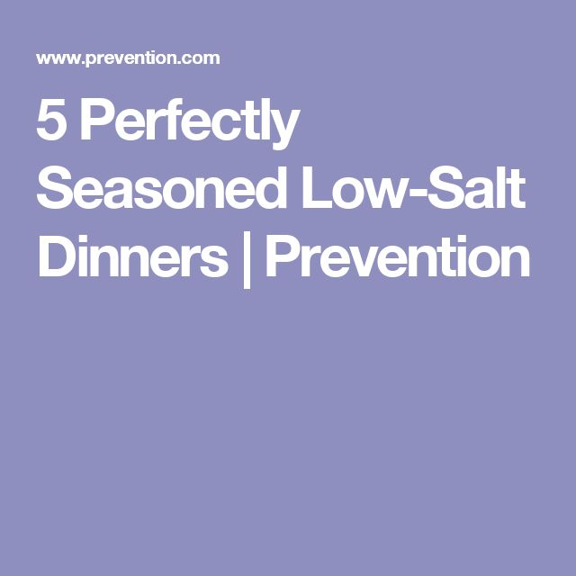 5 Perfectly Seasoned Low-Salt Dinners | Prevention