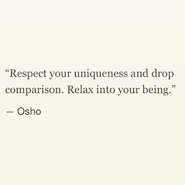 Respect your uniqueness and drop comparison. Relax into your being. #meditation #love