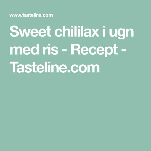 Sweet chililax i ugn med ris - Recept - Tasteline.com