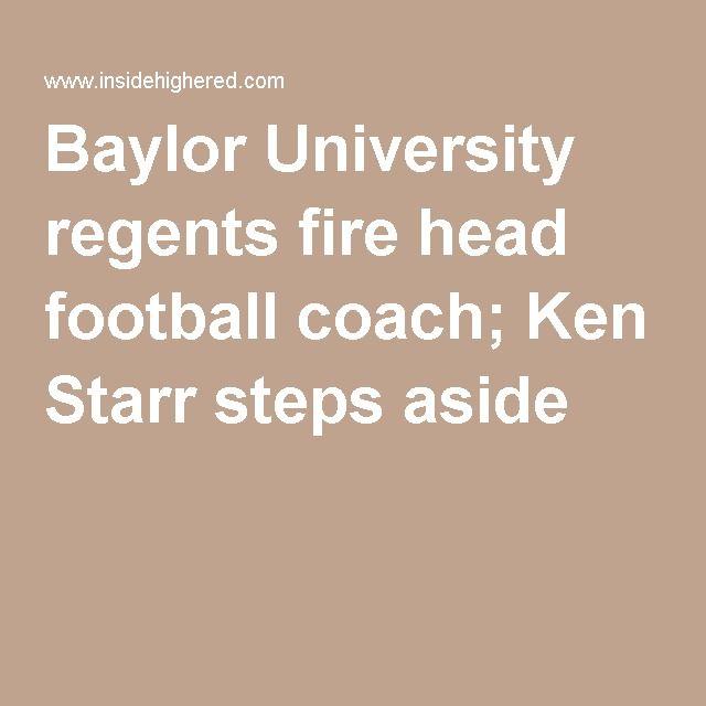 Baylor University regents fire head football coach; Ken Starr steps aside