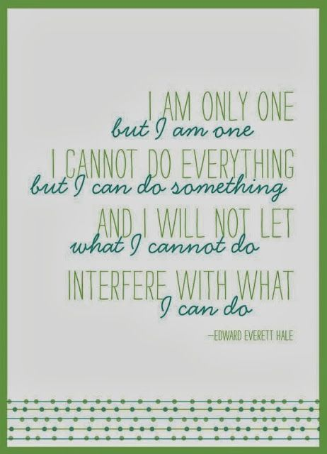 I am only one but I am one I cannot do everything but I can do something | Inspirational Quotes