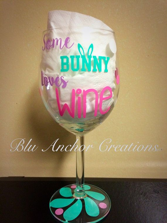 32 best wine glasses images on pinterest anniversary gifts some bunny loves wine easter wine glass by bluanchorcreations negle Images