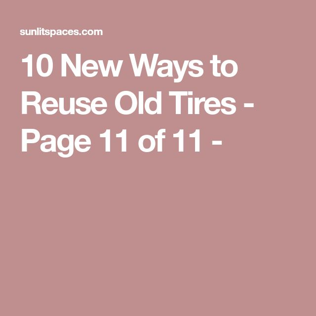 10 New Ways to Reuse Old Tires - Page 11 of 11 -