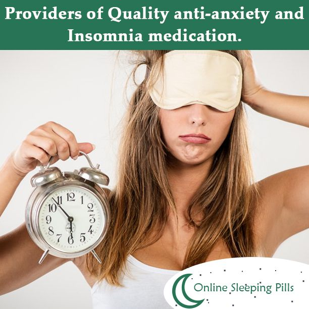 Providers of Quality anti-anxiety and Insomnia medication.