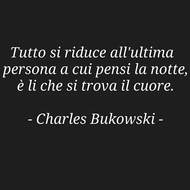 Tutto si riduce all'ultima persone a cui pensi la notte, è lì che si trova il cuore. - Charles Bukowski - https://www.facebook.com/Tutto-E-Niente-119771321692000/ #buongiorno #pensieri #parole #frasi #citazioni #charlesbukowski #aforismi #frasitumblr #tumblr #riflessioni #cit #photooftheday #instagood #amore #frase #quoteoftheday #me #quotes #bestoftheday #picoftheday #quote #phrase #bukowski #frasedelgiorno #frasidelgiorno #phrases #citazioniitaliane #phraseoftheday #bukowskiquotes