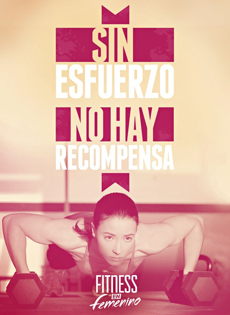 Sin esfuerzo no hay recompensa. Fitness en femenino.
