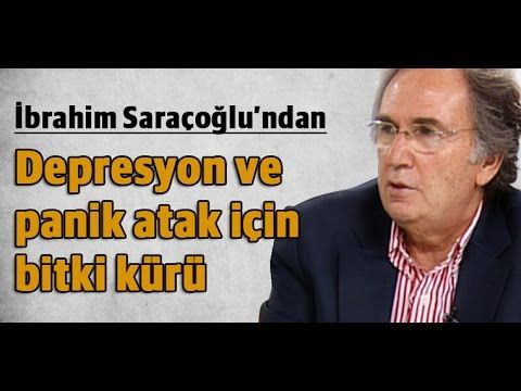 İbrahim Saraçoğlu - Depresyon ve panik atak için bitki kürü - YouTube