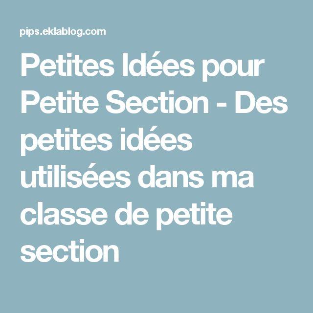Petites Idées pour Petite Section - Des petites idées utilisées dans ma classe de petite section