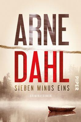 """Arne Dahl: Sieben minus eins (@piperverlag) """"Psychologisch so raffiniert und abgründig wie nie zuvor – der atemberaubend spannende Auftakt zu Arne Dahls gefeierter neuer Serie!"""" #Krimi #ArneDahl #Schwedenkrimi"""