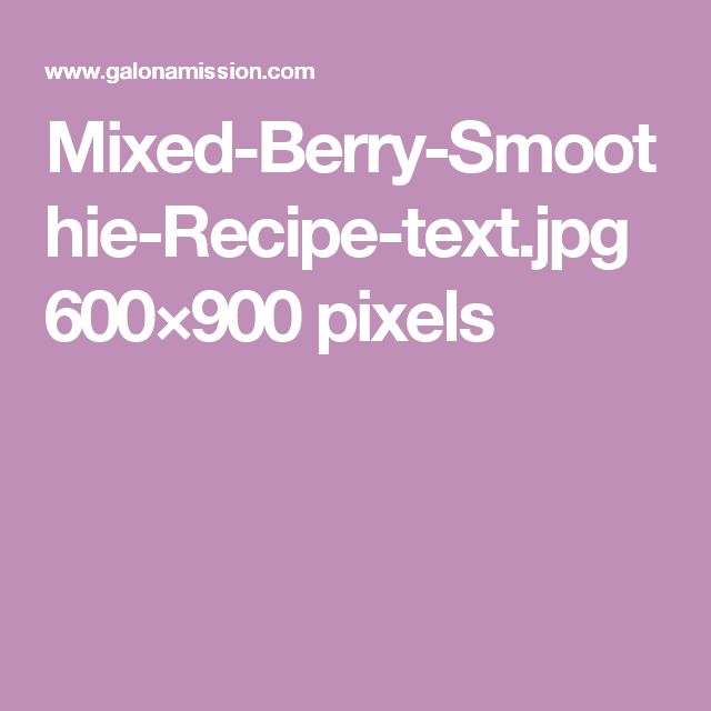 Mixed-Berry-Smoothie-Recipe-text.jpg 600×900 pixels