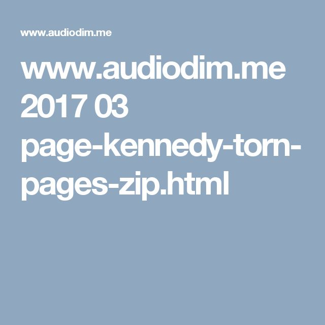 www.audiodim.me 2017 03 page-kennedy-torn-pages-zip.html
