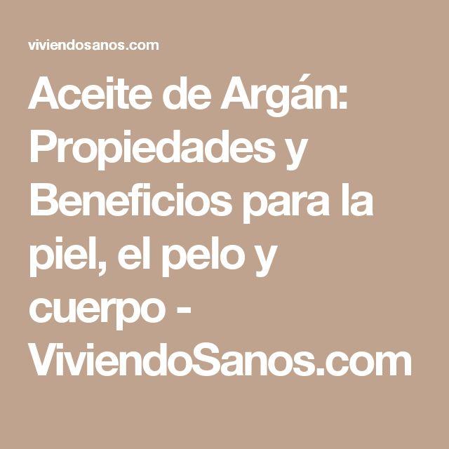 Aceite de Argán: Propiedades y Beneficios para la piel, el pelo y cuerpo - ViviendoSanos.com