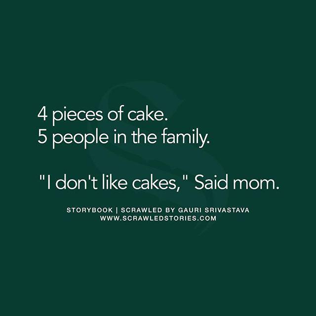 """Sacrificing mothers never like cakes"" Republished, by @gauri_sriv  Via @petrifyingpen"
