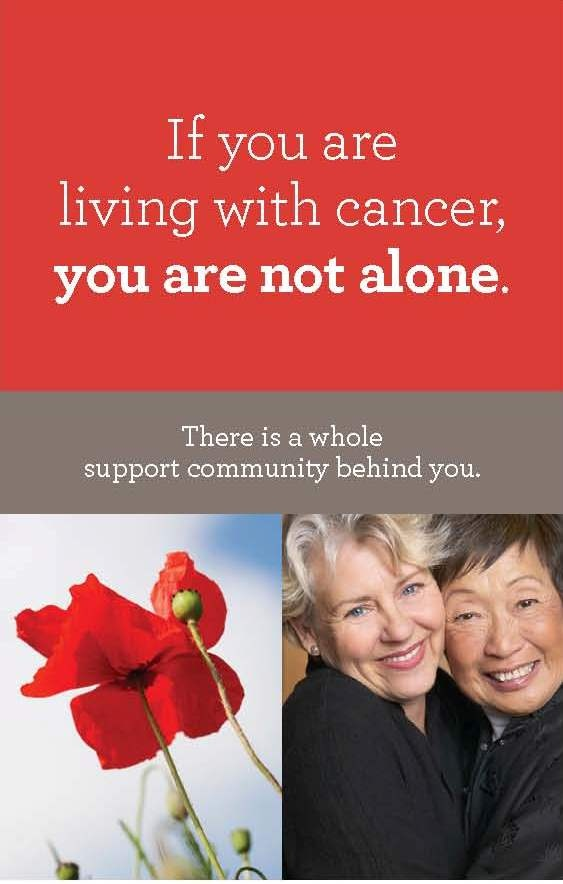 If you are living with Cancer, you are not alone. -Cancer Support Community