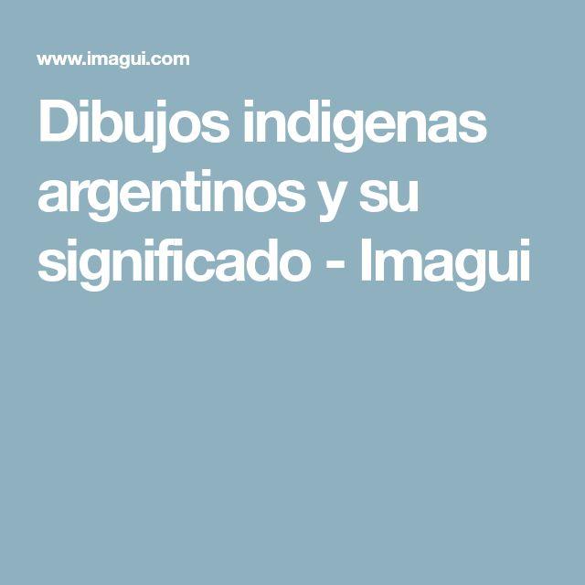 Dibujos indigenas argentinos y su significado - Imagui