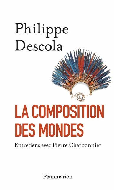 La composition des mondes de Philippe Descola, anthropologue français
