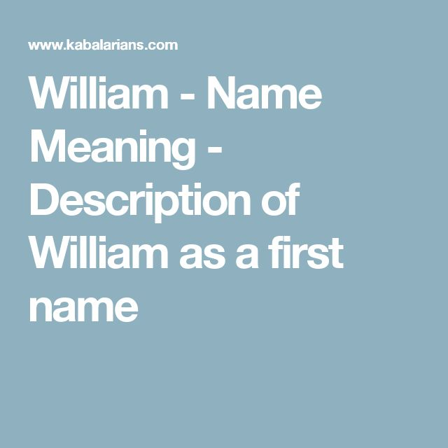William - Name Meaning - Description of William as a first name