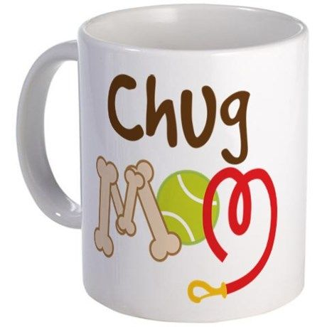 Chug Dog Mom Mug on CafePress.com