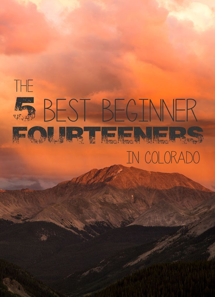 Looking to bag some peaks this summer? Here's the 5 Best Beginner Fourteeners in #Colorado. #hiking #outdoorwomen