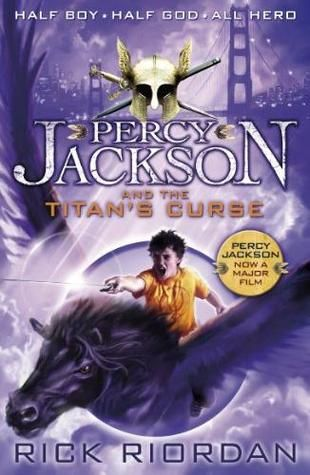 The Titan's Curse (Pursy Jackson and the Olympians, # 3) by Rick Riordan