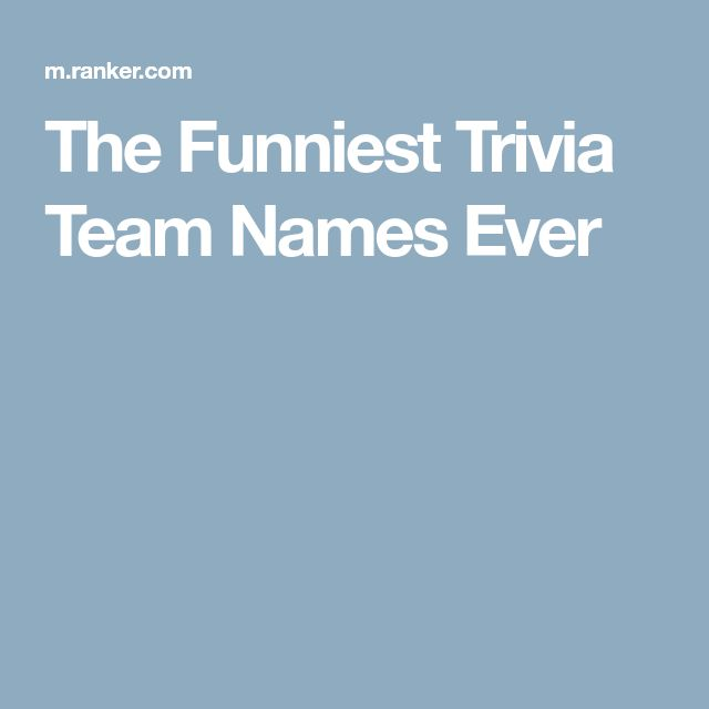 The Funniest Trivia Team Names Ever