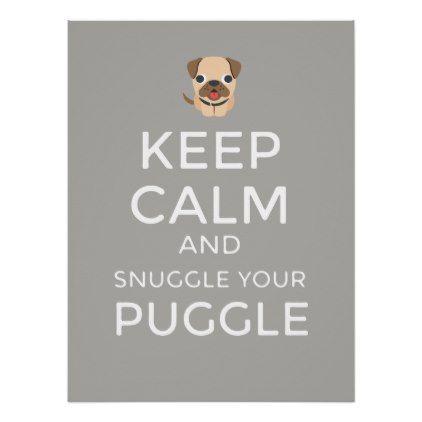 #Keep Calm & Snuggle Your Puggle - Custom POSTER - #keepcalm