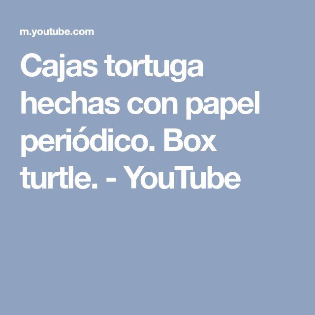 Cajas tortuga hechas con papel periódico. Box turtle. - YouTube
