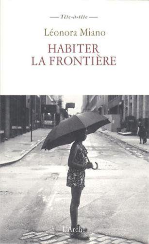 Habiter la frontière: Amazon.fr: Léonora Miano: Livres