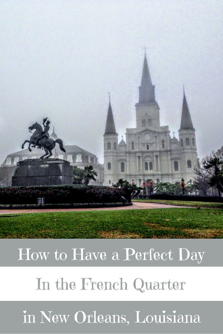A Perfect Travel Itinerary for the French Quarter in New Orleans