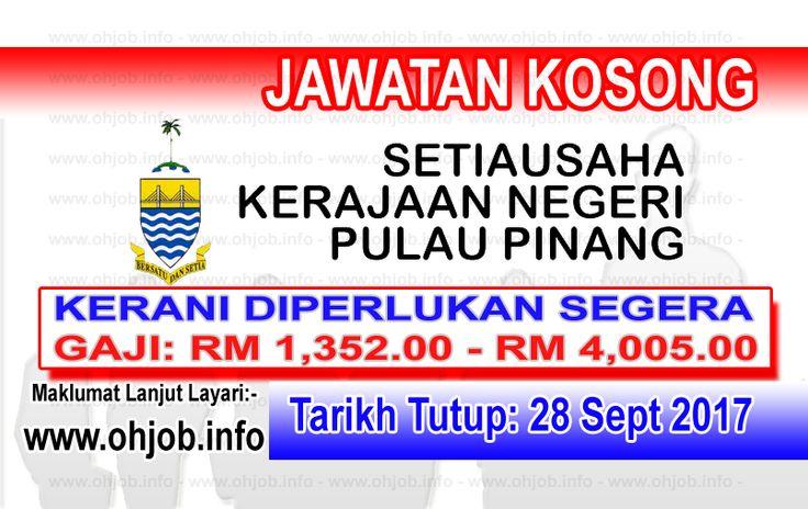 Jawatan Kosong SUK Pulau Pinang (28 September 2017)   Kerja Kosong SUK Pulau Pinang  Permohonan adalah dipelawa kepada warganegara Malaysia bagi mengisi kekosongan jawatan di SUK Pulau Pinang seperti berikut:- 1. PEMBANTU PEMBANGUNAN MASYARAKAT S19 2. PEMBANTU TADBIR (P/O) N19 3. PEMBANTU TADBIR (KEWANGAN) W19 4. PEMBANTU AWAM H11  Tarikh Tutup Permohonan:- 28 September 2017 Suruhanjaya Perkhidmatan Awam Malaysia telah ditubuhkan pada 31 Ogos 1957 iaitu bersamaan dengan hari Kemerdekaan…