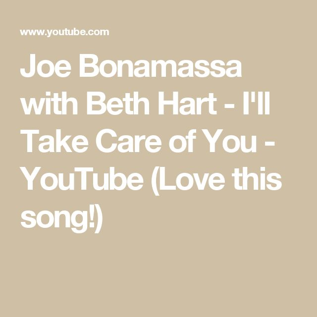 Joe Bonamassa with Beth Hart - I'll Take Care of You - YouTube (Love this song!)